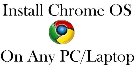 How to Install Chrome OS on any PC, Step by Step Guide